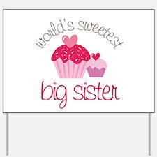 world's sweetest big sister Yard Sign