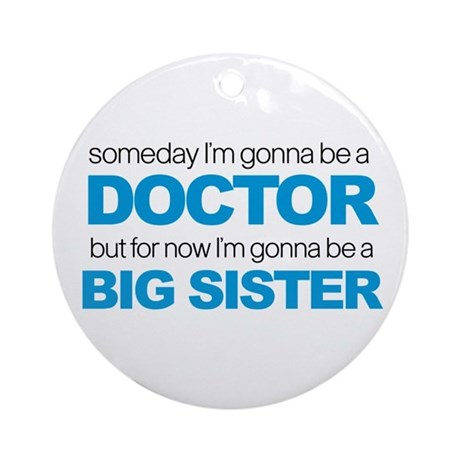 doctor big sister Ornament (Round)