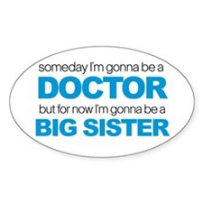 doctor big sister Oval Decal