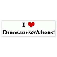I Love Dinosaurs&Aliens! Bumper Bumper Sticker