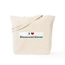I Love Dinosaurs&Aliens! Tote Bag