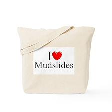 """I Love (Heart) Mudslides"" Tote Bag"