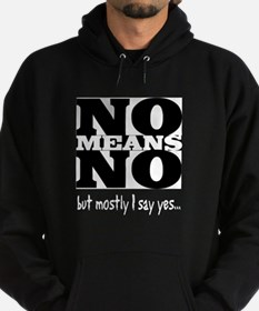 NO Means...but yes Hoodie (dark)
