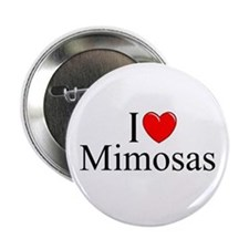 """I Love (Heart) Mimosas"" 2.25"" Button"