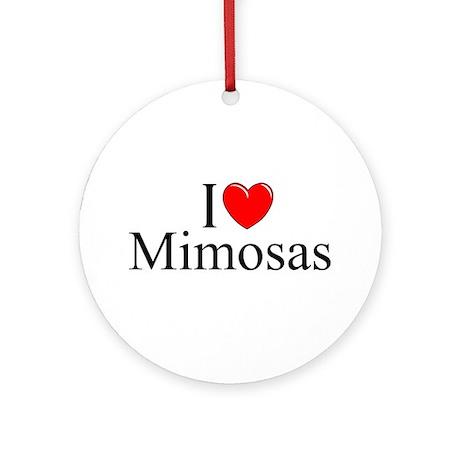 """I Love (Heart) Mimosas"" Ornament (Round)"