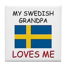 My Swedish Grandpa Loves Me Tile Coaster