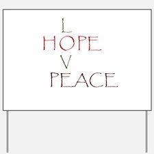 Love Hope Peace Yard Sign