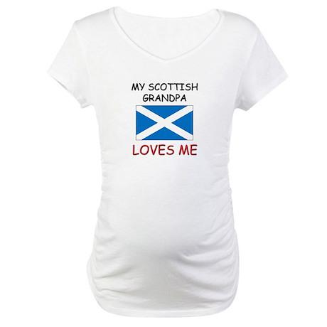 My Scottish Grandpa Loves Me Maternity T-Shirt