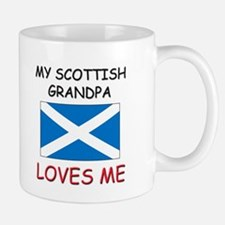 My Scottish Grandpa Loves Me Mug