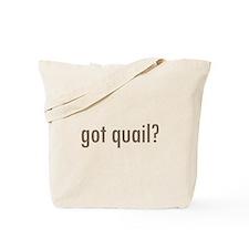 Got Quail? Tote Bag