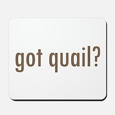 Got Quail? Mousepad