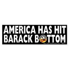 Anti-Obama America Has Hit Barack Bottom Bumper Stickers
