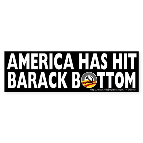 Anti-Obama America Has Hit Barack Bottom Sticker