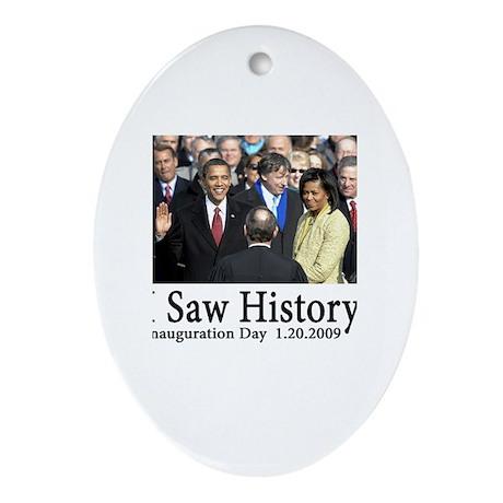I Saw History! Oval Ornament