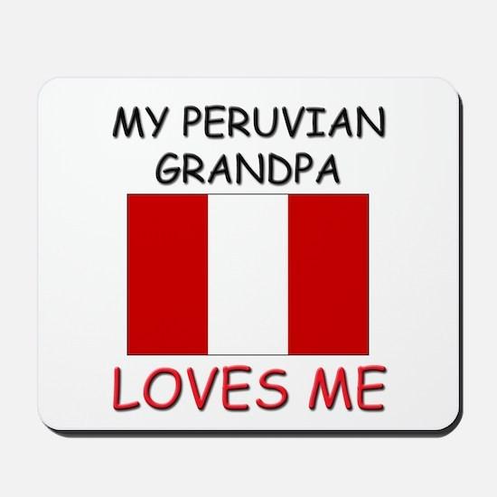 My Peruvian Grandpa Loves Me Mousepad