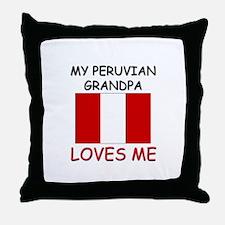 My Peruvian Grandpa Loves Me Throw Pillow