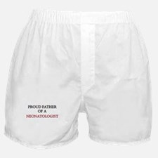 Proud Father Of A NEONATOLOGIST Boxer Shorts