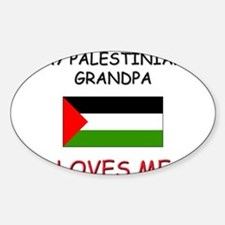 My Palestinian Grandpa Loves Me Oval Decal
