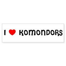 I LOVE KOMONDORS Bumper Bumper Sticker