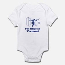 I'm Huge in Vermont Infant Bodysuit