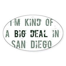 Big deal in San Diego Oval Sticker