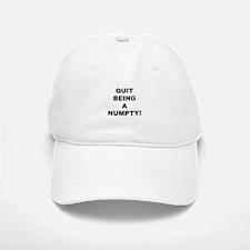 Quit Being A Numpty! Baseball Baseball Cap