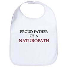 Proud Father Of A NATUROPATH Bib