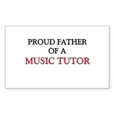 Proud Father Of A MUSIC TUTOR Rectangle Decal