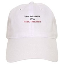 Proud Father Of A MUSIC THERAPIST Baseball Cap