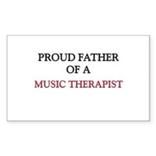 Proud Father Of A MUSIC THERAPIST Decal