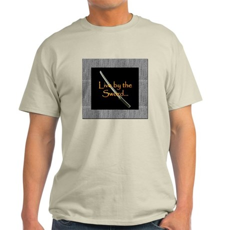 Live By The Sword Light T-Shirt