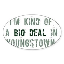 Big deal in Youngstown Oval Decal