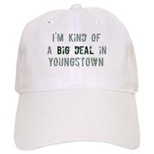 Big deal in Youngstown Baseball Cap