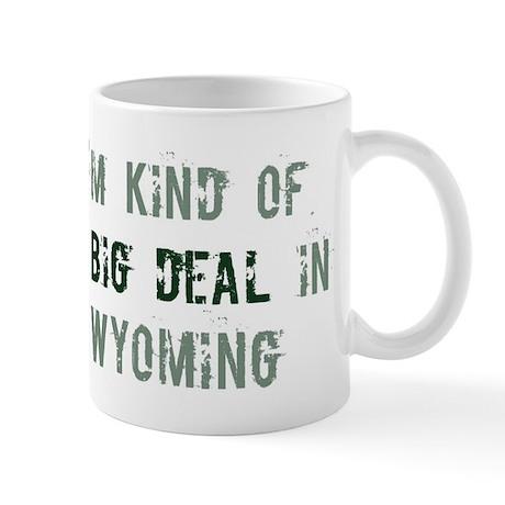 Big deal in Wyoming Mug