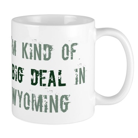 Big deal in Wyoming Mug