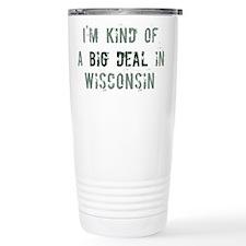 Big deal in Wisconsin Travel Mug