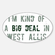 Big deal in West Allis Oval Decal