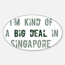 Big deal in Singapore Oval Decal