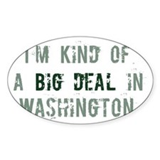 Big deal in Washington Oval Decal