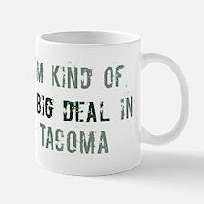 Big deal in Tacoma Mug