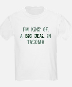 Big deal in Tacoma T-Shirt