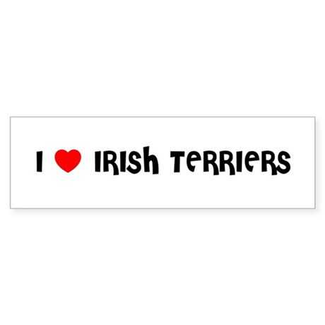 I LOVE IRISH TERRIERS Bumper Sticker