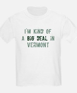 Big deal in Vermont T-Shirt