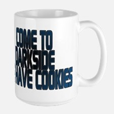 Come to the darkside we have Large Mug