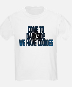 Come to the darkside we have T-Shirt