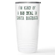 Big deal in Santa Barbara Travel Mug