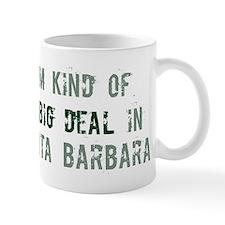 Big deal in Santa Barbara Mug