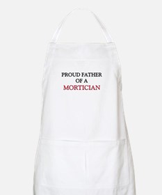 Proud Father Of A MORTICIAN BBQ Apron