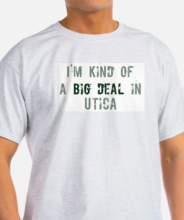 Big deal in Utica T-Shirt
