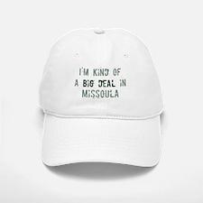Big deal in Missoula Baseball Baseball Cap